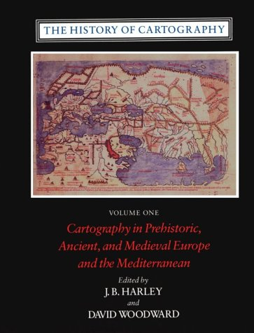 The History of Cartography, Volume 1: Cartography in Prehistoric, Ancient, and Medieval Europe and the Mediterranean 9780226316338