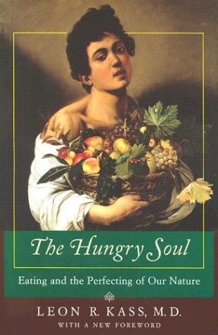 The Hungry Soul: Eating and the Perfecting of Our Nature 9780226425689