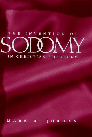The Invention of Sodomy in Christian Theology 9780226410395
