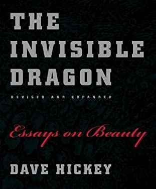 The Invisible Dragon: Essays on Beauty, Revised and Expanded 9780226333199