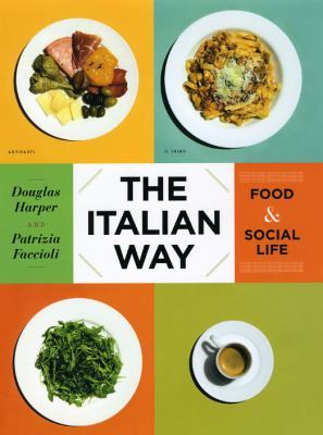The Italian Way: Food & Social Life 9780226317243