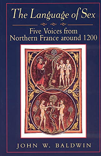 The Language of Sex: Five Voices from Northern France Around 1200 9780226036137