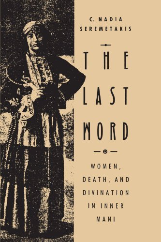The Last Word: Women, Death, and Divination in Inner Mani 9780226748764
