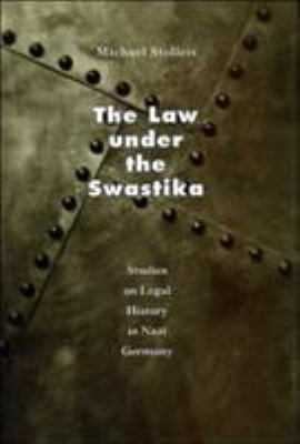 The Law Under the Swastika: Studies on Legal History in Nazi Germany 9780226775258