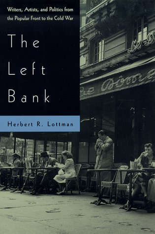 The Left Bank: Writers, Artists, and Politics from the Popular Front to the Cold War 9780226493688