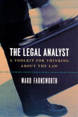 The Legal Analyst: A Toolkit for Thinking about the Law 9780226238357