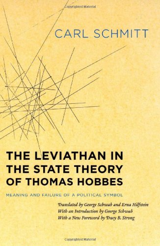The Leviathan in the State Theory of Thomas Hobbes: Meaning and Failure of a Political Symbol 9780226738949