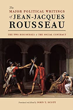 The Major Political Writings of Jean-Jacques Rousseau: The Two Discourses and the Social Contract 9780226921860