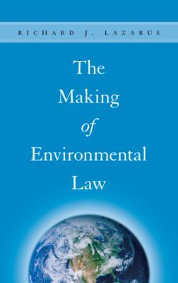 The Making of Environmental Law 9780226470375