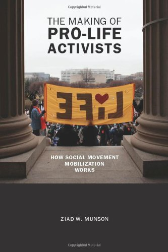 The Making of Pro-Life Activists: How Social Movement Mobilization Works 9780226551203