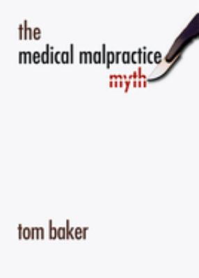 The Medical Malpractice Myth 9780226036489