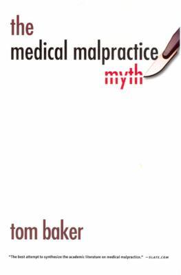 The Medical Malpractice Myth 9780226036496