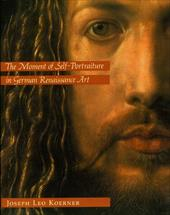 The Moment of Self-Portraiture in German Renaissance Art 751842
