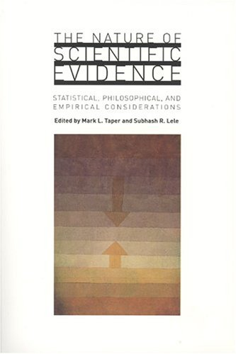 The Nature of Scientific Evidence: Statistical, Philosophical, and Empirical Considerations 9780226789576