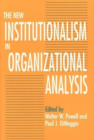 The New Institutionalism in Organizational Analysis 9780226677095