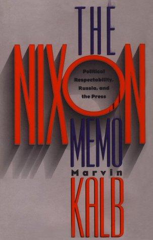 The Nixon Memo: Political Respectability, Russia, and the Press 9780226422992