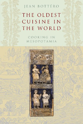 The Oldest Cuisine in the World: Cooking in Mesopotamia 9780226067346
