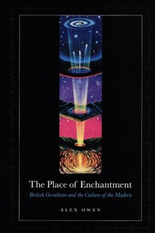 The Place of Enchantment: British Occultism and the Culture of the Modern 9780226642017