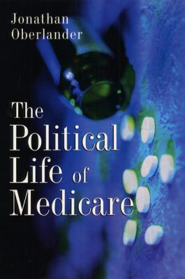 The Political Life of Medicare 9780226615967