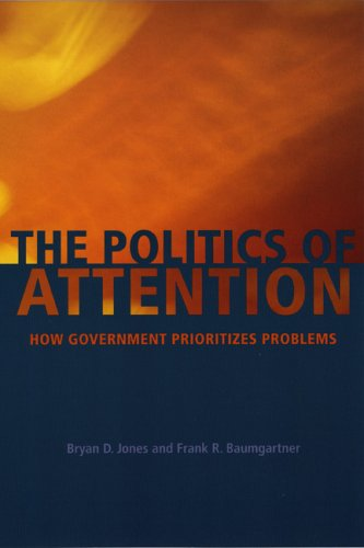 The Politics of Attention: How Government Prioritizes Problems 9780226406534