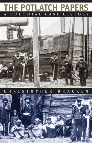 The Potlatch Papers: A Colonial Case History 9780226069876