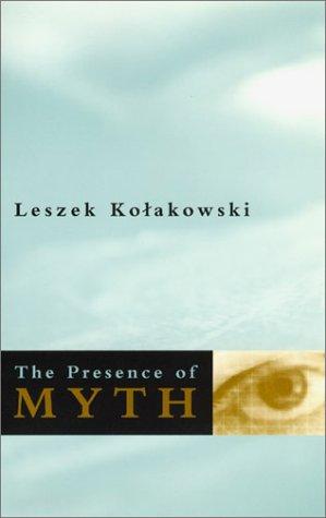 The Presence of Myth