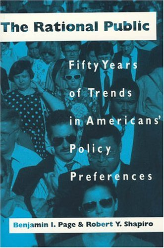 The Rational Public: Fifty Years of Trends in Americans' Policy Preferences 9780226644783