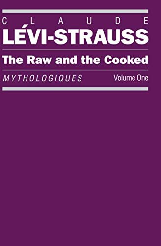 The Raw and the Cooked: Mythologiques, Volume 1 9780226474878