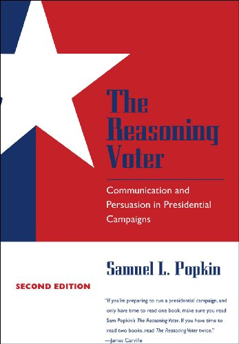 The Reasoning Voter: Communication and Persuasion in Presidential Campaigns 9780226675459