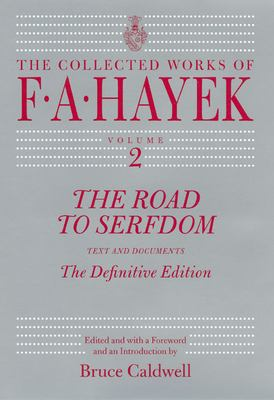 The Road to Serfdom: Text and Documents--The Definitive Edition 9780226320540