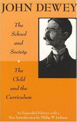 The School and Society and the Child and the Curriculum 9780226143958