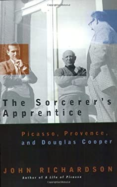 The Sorcerer's Apprentice: Picasso, Provence, and Douglas Cooper 9780226712451