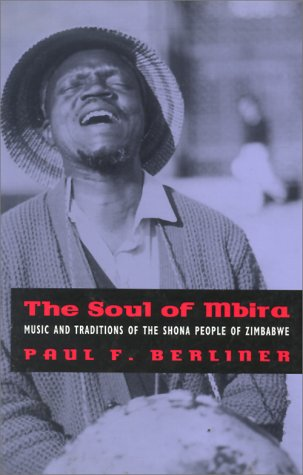 The Soul of Mbira: Music and Traditions of the Shona People of Zimbabwe 9780226043791