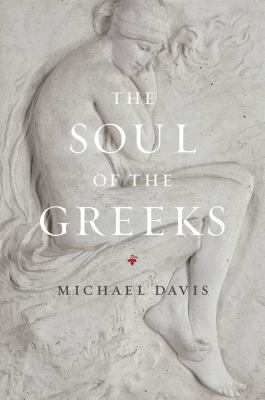 The Soul of the Greeks: An Inquiry 9780226137964