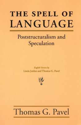 The Spell of Language: Poststructuralism and Speculation 9780226650678