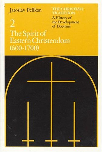 The Spirit of Eastern Christendom: 600-1700 9780226653730