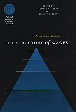 The Structure of Wages: An International Comparison 9780226470504