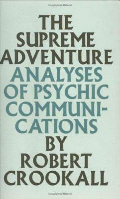 The Supreme Adventure: Analyses of Psychic Communications 9780227676066