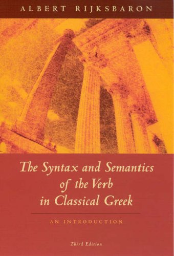The Syntax and Semantics of the Verb in Classical Greek: An Introduction 9780226718583