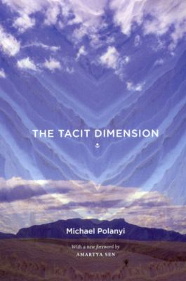 The Tacit Dimension 9780226672984