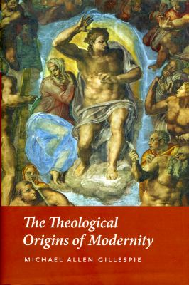The Theological Origins of Modernity 9780226293455