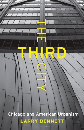The Third City: Chicago and American Urbanism 9780226042930