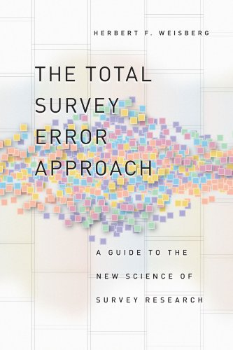 The Total Survey Error Approach: A Guide to the New Science of Survey Research 9780226891286