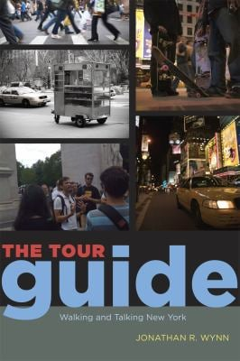The Tour Guide: Walking and Talking New York 9780226919065