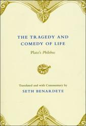 The Tragedy and Comedy of Life: Plato's Philebus