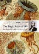 The Tragic Sense of Life: Ernst Haeckel and the Struggle Over Evolutionary Thought 9780226712147