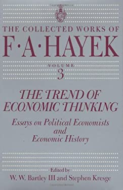 The Trend of Economic Thinking: Essays on Political Economists and Economic History 9780226320670