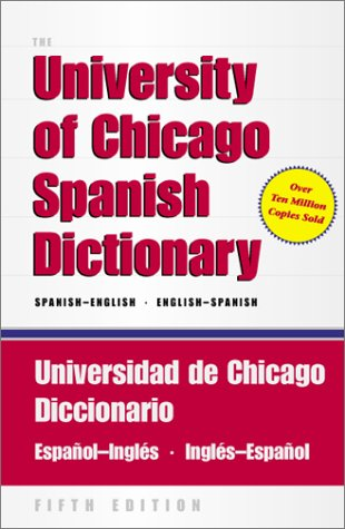 The University of Chicago Spanish Dictionary: Spanish-English, English-Spanish 9780226666884