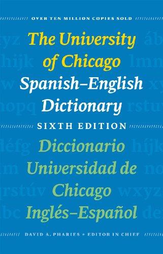 The University of Chicago Spanish-English Dictionary, Sixth Edition: Diccionario Universidad de Chicago Ingles-Espanol, Sexta Edicion 9780226666952