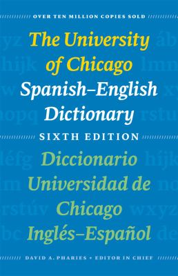 The University of Chicago Spanish-English Dictionary/Diccionario Universidad de Chicago Ingles-Espanol 9780226666969